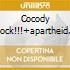 COCODY ROCK!!!+APARTHEID IS NAZISM