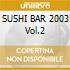 SUSHI BAR 2003 Vol.2