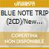 BLUE NOTE TRIP (2CD)/New Groove
