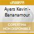 Ayers Kevin - Bananamour