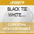 BLACK TIE WHITE NOISE/Ltd.Ed.+DVD