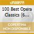 100 BEST OPERA CLASSICS/6CDx2