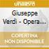 Giuseppe Verdi - Opera Choruses