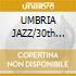 UMBRIA JAZZ/30th ANNIVERSARY (2CDx1)