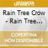 Rain Tree Crow - Rain Tree Crow