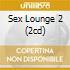 SEX LOUNGE 2 (2CD)