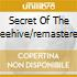 SECRET OF THE BEEHIVE/REMASTERED