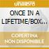 ONCE IN A LIFETIME/BOX 3CD+DVD+Book