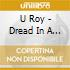 U Roy - Dread In A Bablyon