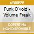 Funk D'void - Volume Freak