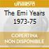 THE EMI YEARS 1973-75