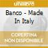 Banco - Made In Italy