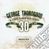 George Thorogood & The Destroyers - Greatest Hits: 30 Years Of