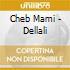 Cheb Mami - Dellali
