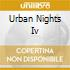 URBAN NIGHTS IV