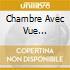 CHAMBRE AVEC VUE (LIM.ED+NEW TRACKS)