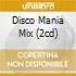 DISCO MANIA MIX (2CD)