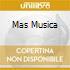 MAS MUSICA