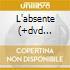 L'ABSENTE (+DVD OMAGGIO)