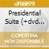 PRESIDENTIAL SUITE (+DVD OMAGGIO)