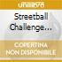 STREETBALL CHALLENGE COMPILATION