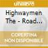 Highwaymen The - Road Goes On Forever