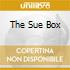 THE SUE BOX