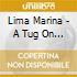 Lima Marina - A Tug On The Line
