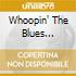 WHOOPIN' THE BLUES (ECON.)