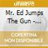 Mr. Ed Jumps The Gun - Boom Boom