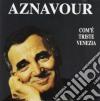 Charles Aznavour - Come E' Triste Venezia