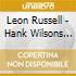 Leon Russell - Hank Wilsons Back