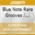 BLUE NOTE RARE GROOVE
