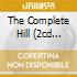 THE COMPLETE HILL (2CD ECON.)