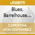 BLUES, BARRELHOUSE & (3CD ECON.)