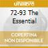 72-93 THE ESSENTIAL