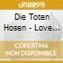 Die Toten Hosen - Love Peace & Money