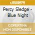 Percy Sledge - Blue Night