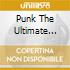 PUNK THE ULTIMATE COLLECTION