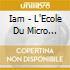 Iam - L'Ecole Du Micro D'Argent