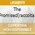 THE PROMISED(RACCOLTA)
