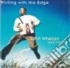 John Whelan & Friend - Flirting With The Edge