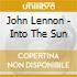 John Lennon - Into The Sun