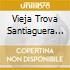 Vieja Trova Santiaguera - La Manigua