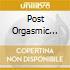 POST ORGASMIC CHILL/DIGIPAK