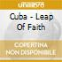 Cuba - Leap Of Faith