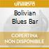 BOLIVIAN BLUES BAR