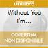 WITHOUT YOU I'M NOTHING(CD EX.+19 FO