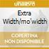 EXTRA WIDTH/MO'WIDTH