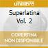 Superlatina Vol. 2
